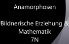 Anamorphosen (7N: BE & Mathe)